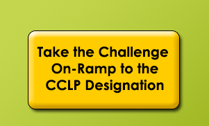 Take the Challenge On-Ramp to the CCLP designation