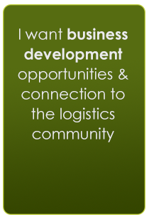 I want business development opportunities and connection to the logistics community