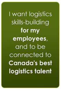 I want logistics skills-building for my employees and to be connected to Canada's best logistics talent