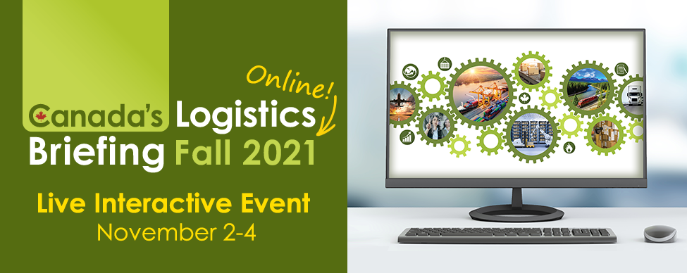 Click here to learn more about Canada's Logistics Briefing 2021 and register now!