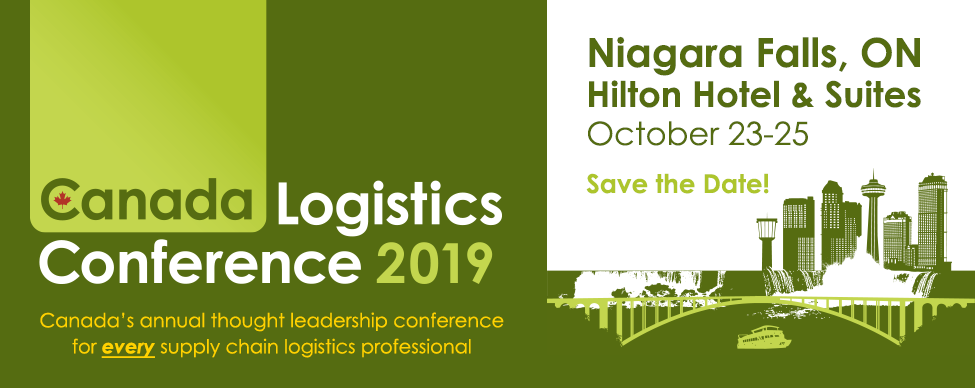 Save the Date for Canada Logistics Conference 2018 - October 25-25, 2019 in Niagara Falls, Ontario