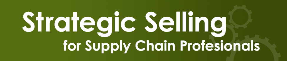 Strategic Selling for Supply Chain Professionals